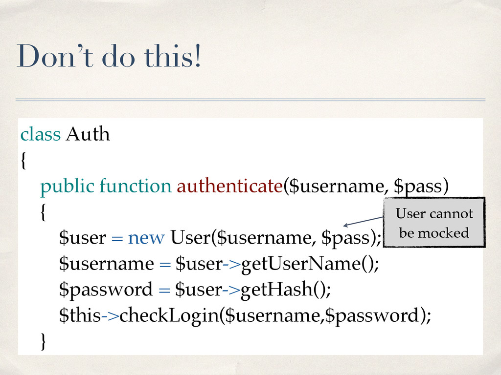 Don't do this! class Auth! {! public function a...