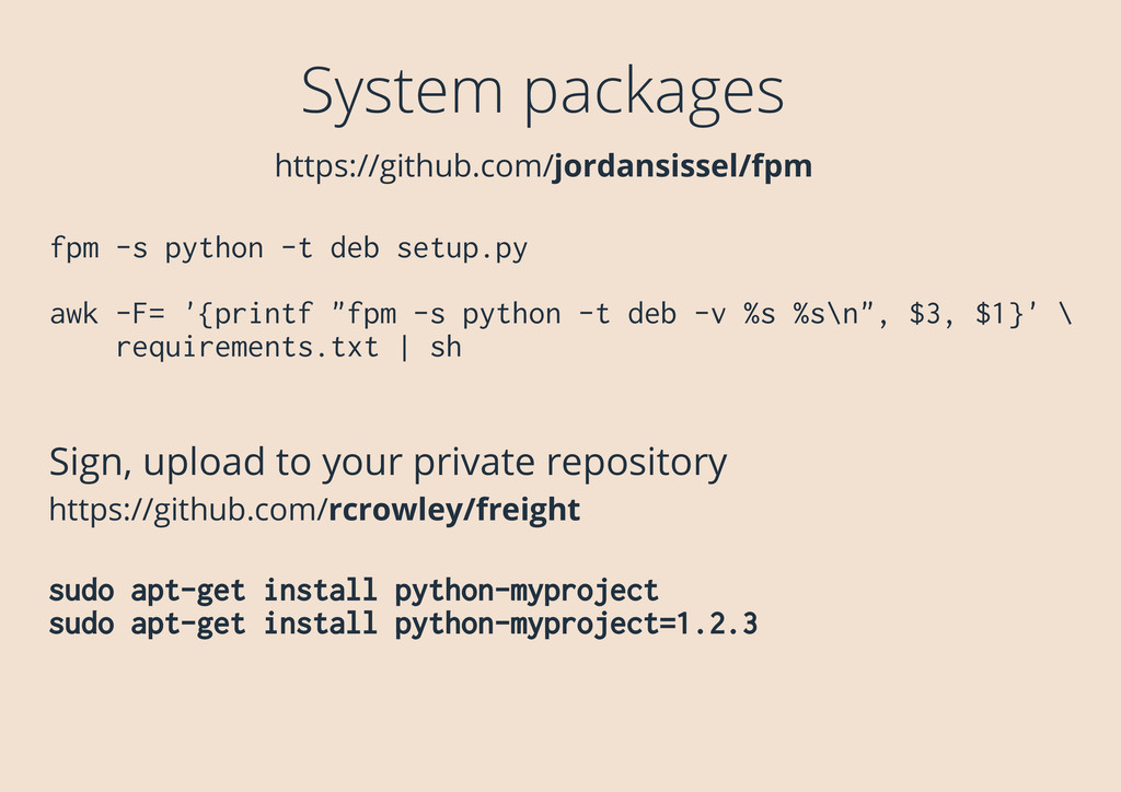 System packages fpm -s python -t deb setup.py a...
