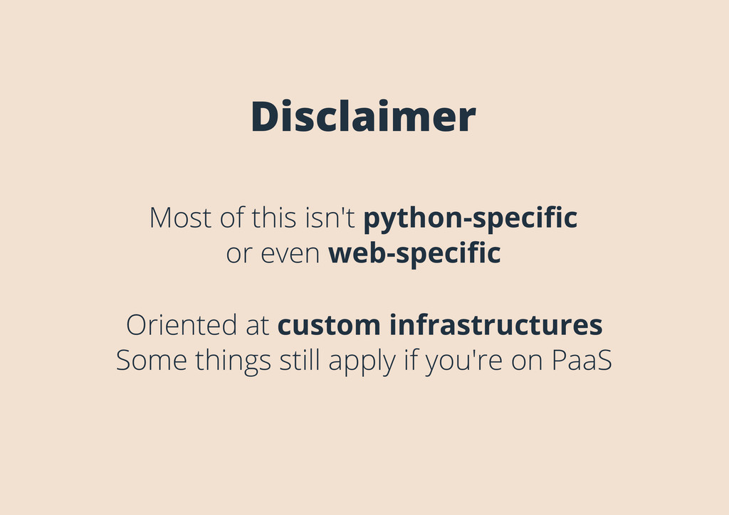 Disclaimer Most of this isn't python-specific or...