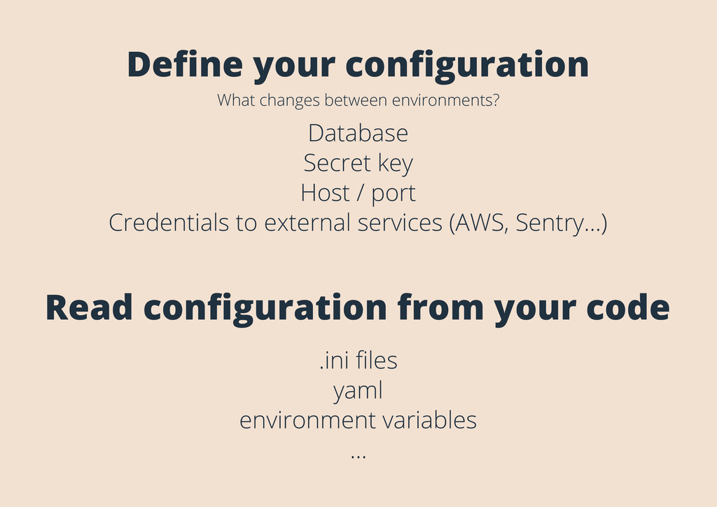 Define your configuration What changes between en...