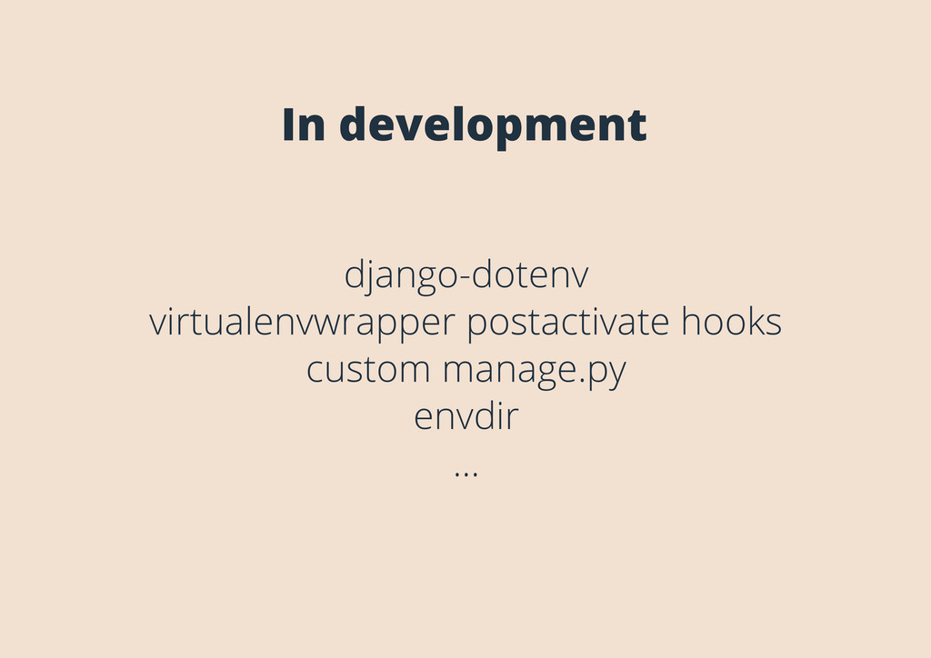 In development django-dotenv virtualenvwrapper ...