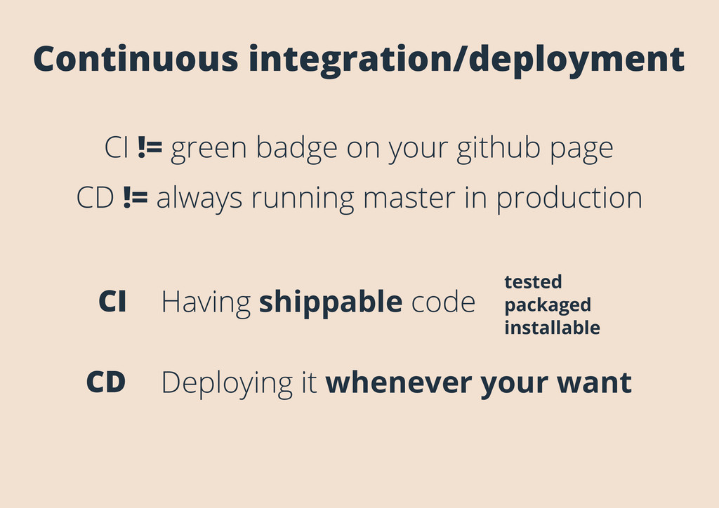 Continuous integration/deployment CI != green b...