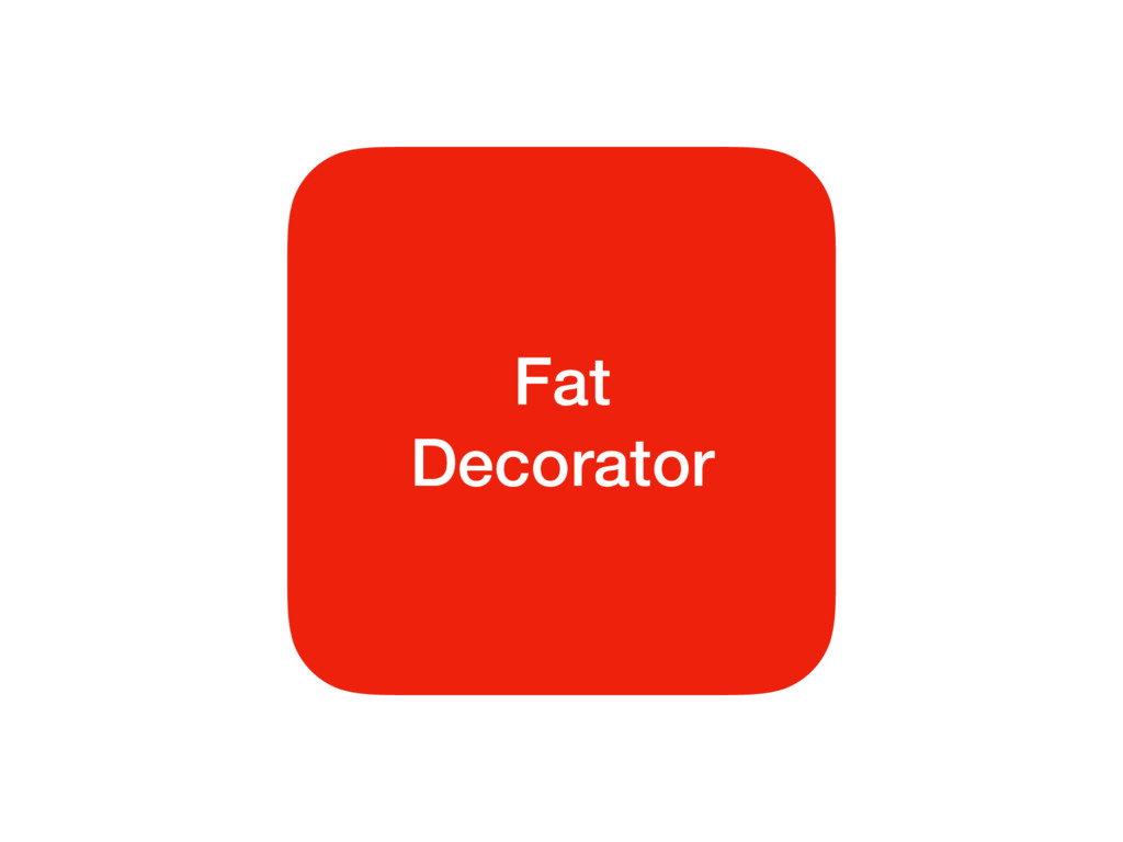 Fat Decorator
