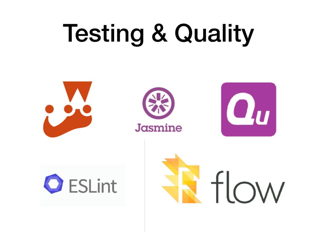 Testing & Quality