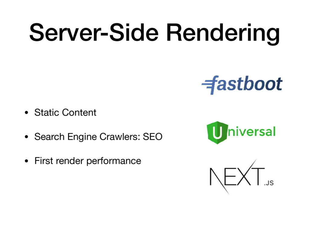 Server-Side Rendering • Static Content  • Searc...