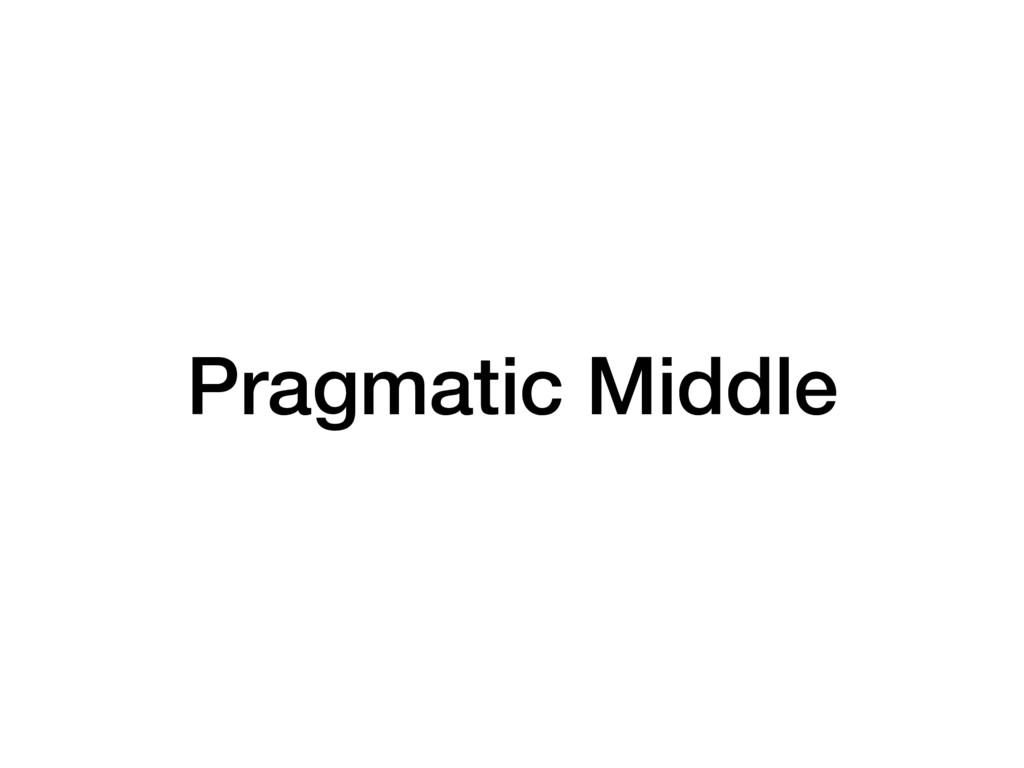 Pragmatic Middle