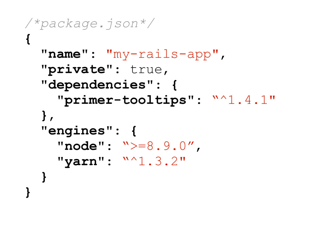 "/*package.json*/ { ""name"": ""my-rails-app"", ""pri..."