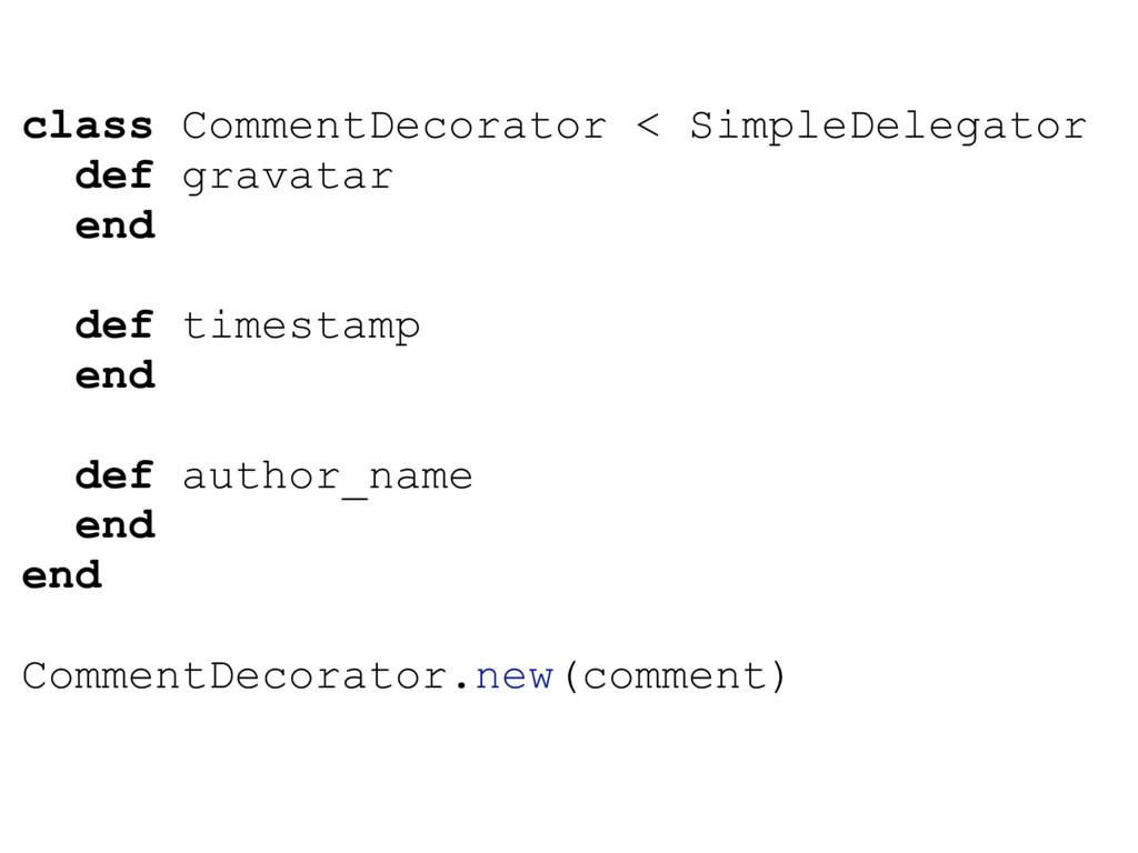 class CommentDecorator < SimpleDelegator def gr...