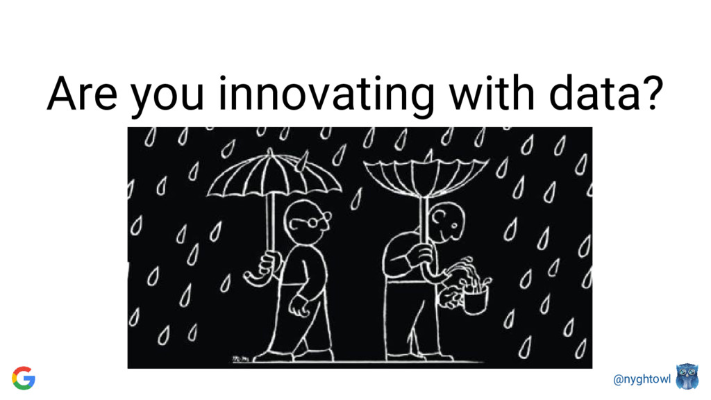 @nyghtowl Are you innovating with data?