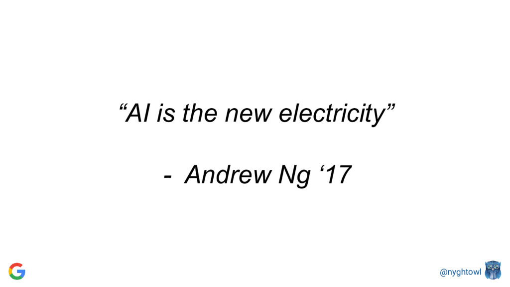 """@nyghtowl """"AI is the new electricity"""" - Andrew ..."""
