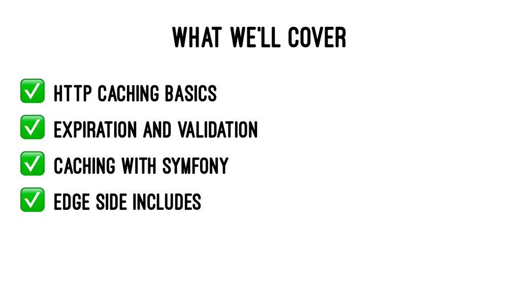 WHAT WE'LL COVER ✅ HTTP Caching Basics ✅ Expira...