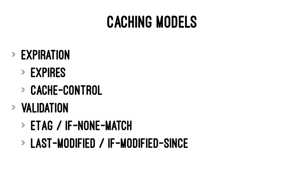 CACHING MODELS > Expiration > Expires > Cache-C...