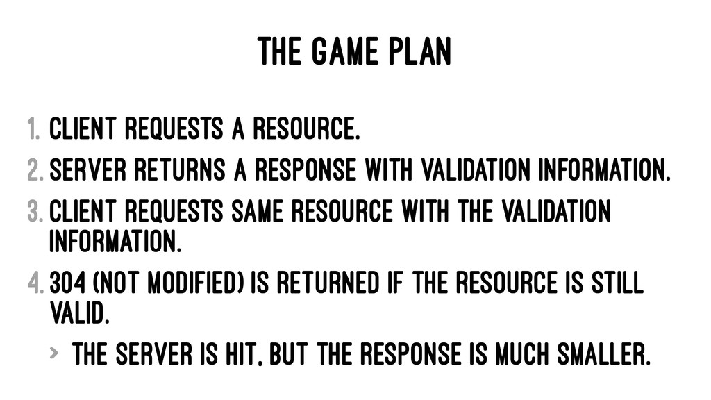 THE GAME PLAN 1. Client requests a resource. 2....