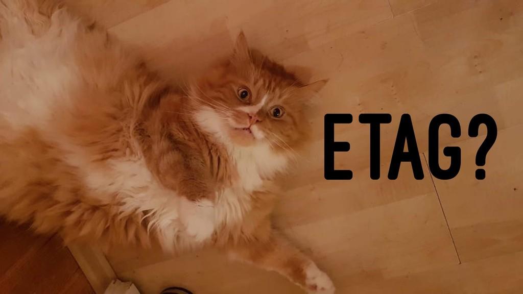ETAG?