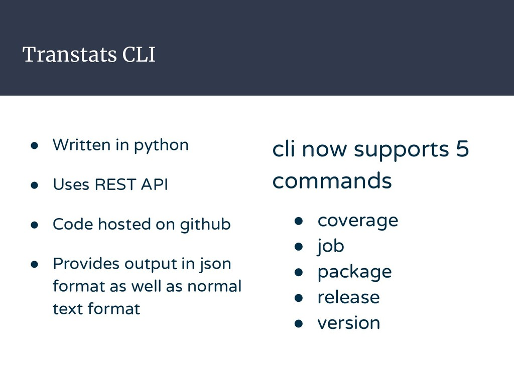 Transtats CLI ● Written in python ● Uses REST A...