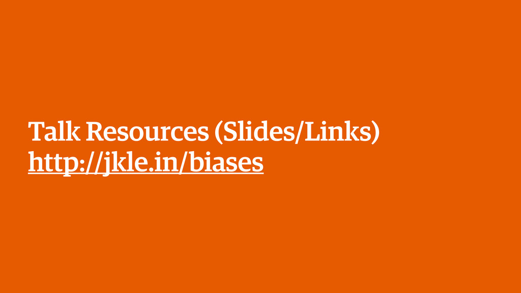 Talk Resources (Slides/Links) http://jkle.in/bi...