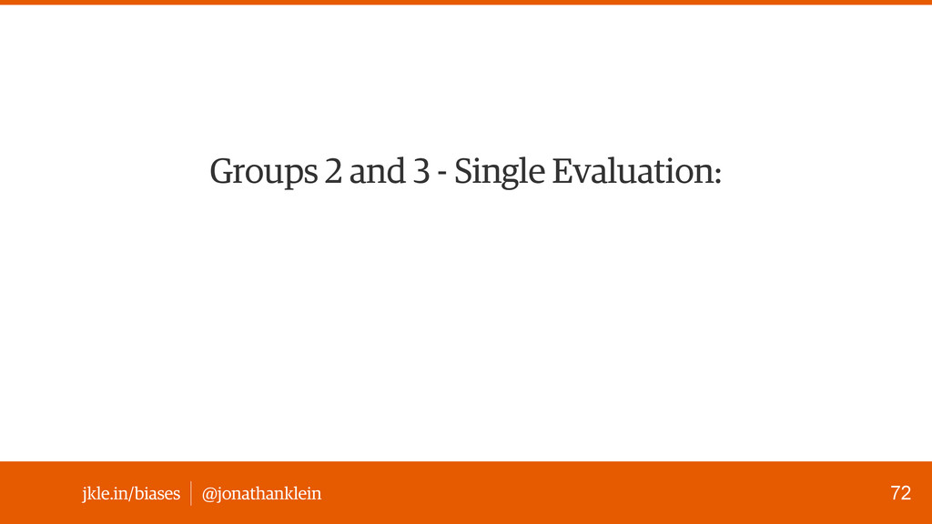 @jonathanklein jkle.in/biases Groups 2 and 3 - ...