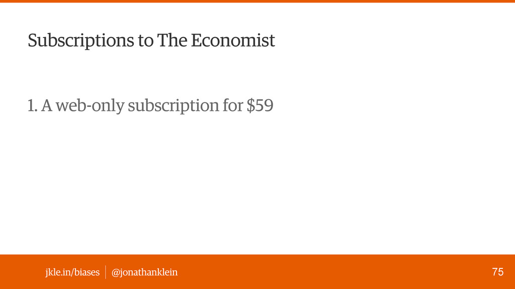 jkle.in/biases @jonathanklein Subscriptions to ...