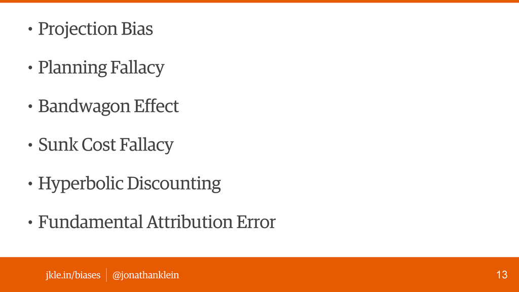 jkle.in/biases @jonathanklein • Projection Bias...