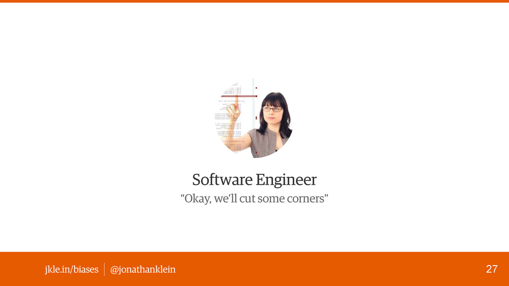 @jonathanklein jkle.in/biases Software Engineer...