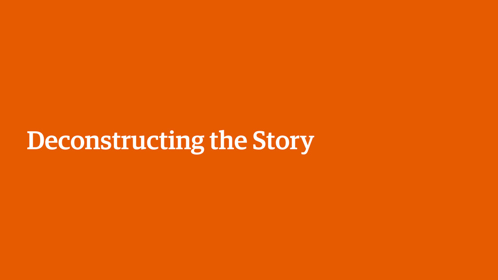 Deconstructing the Story