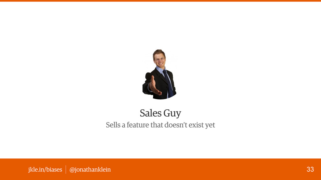 @jonathanklein jkle.in/biases Sales Guy Sells a...