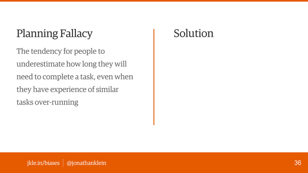 @jonathanklein jkle.in/biases Planning Fallacy ...
