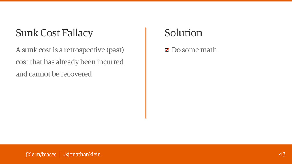 @jonathanklein jkle.in/biases Sunk Cost Fallacy...