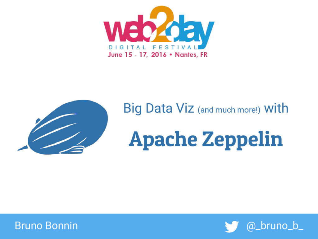 1 Big Data Viz (and much more!) with Apache Zep...
