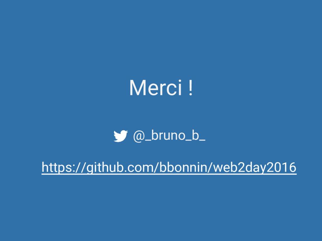 @_bruno_b_ https://github.com/bbonnin/web2day20...