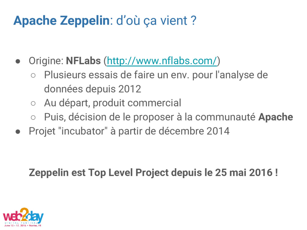 Apache Zeppelin: d'où ça vient ? ● Origine: NFL...