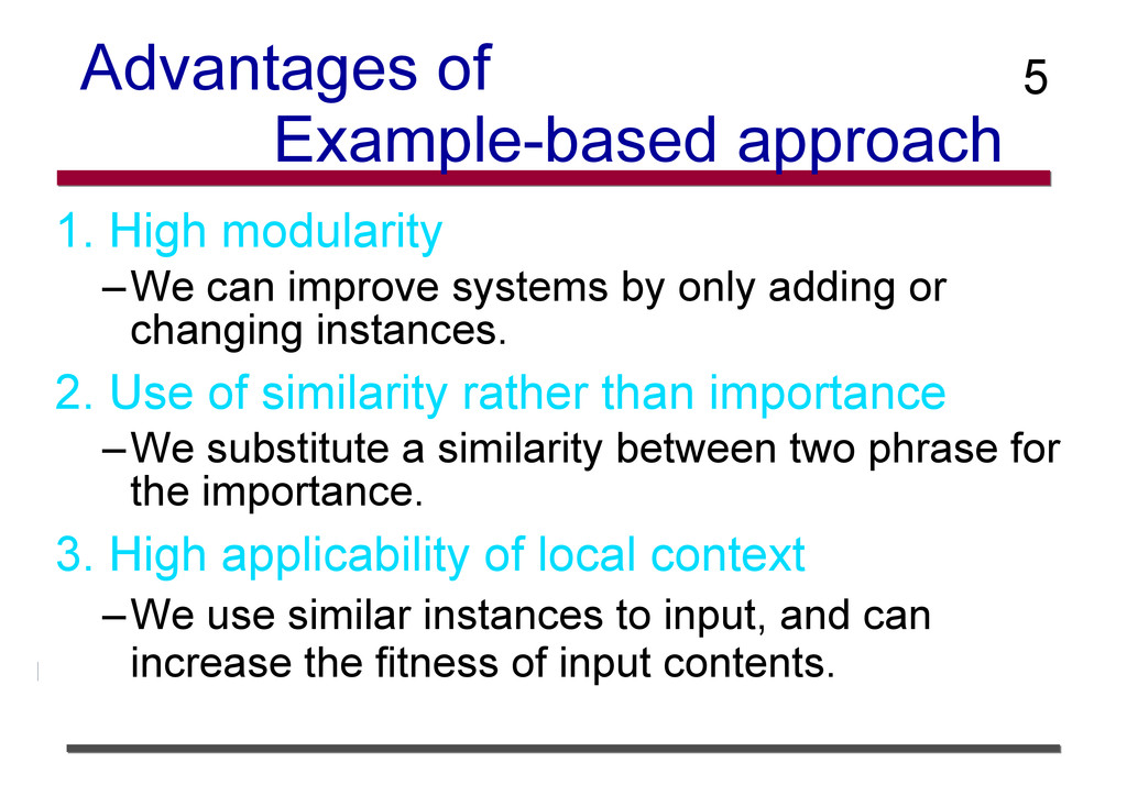 Advantages of Example-based approach 1. High mo...
