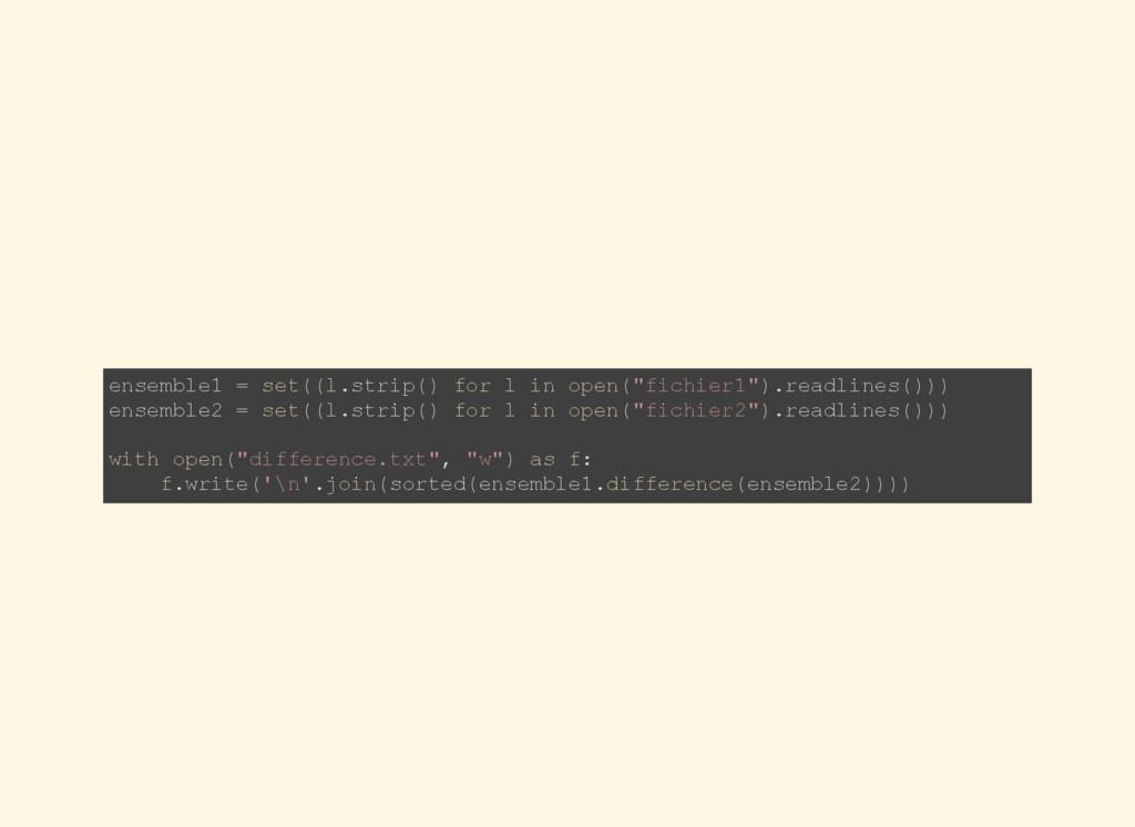 """ensemble1 = set((l.strip() for l in open(""""fichi..."""