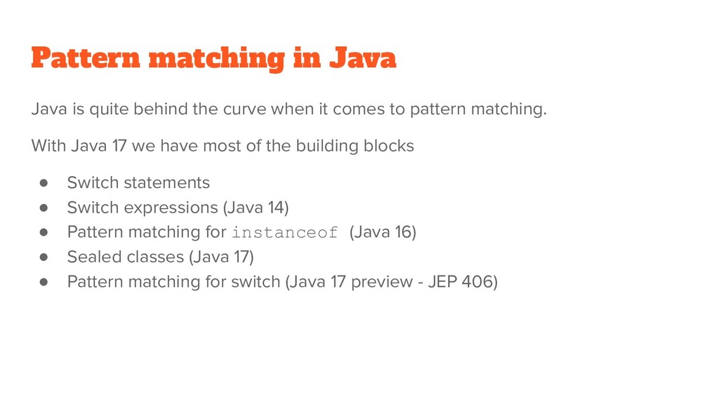 Pattern matching in Java Java is quite behind t...