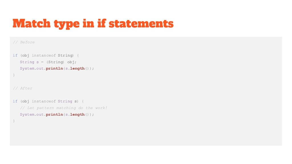 Match type in if statements // Before if (obj i...