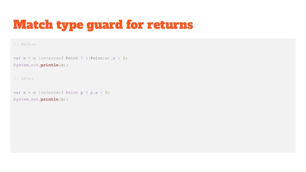Match type guard for returns // Before var x = ...