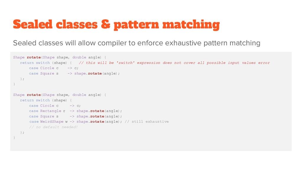Sealed classes & pattern matching Shape rotate(...