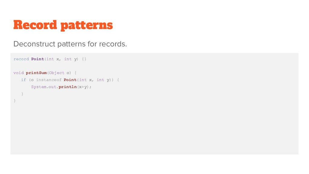 Record patterns record Point(int x, int y) {} v...