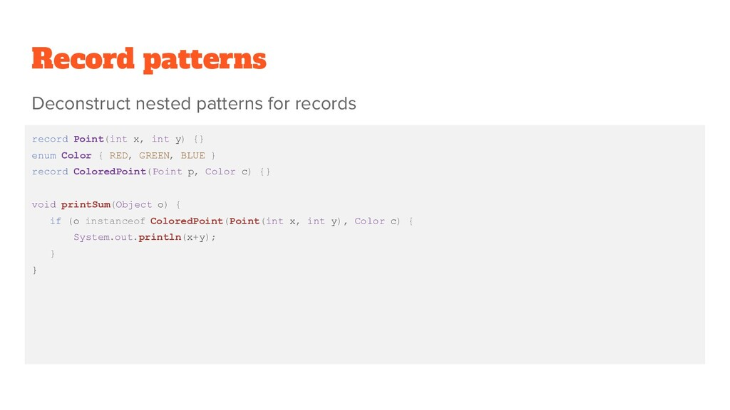 Record patterns record Point(int x, int y) {} e...