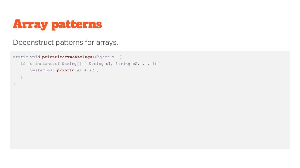 Array patterns static void printFirstTwoStrings...