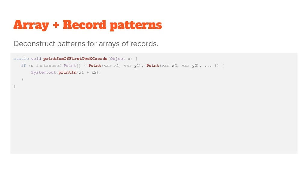 Array + Record patterns static void printSumOfF...