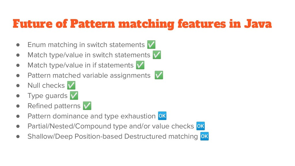 Future of Pattern matching features in Java ● E...