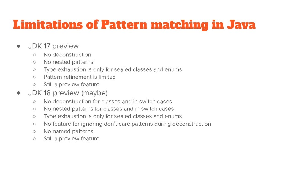 Limitations of Pattern matching in Java ● JDK 1...