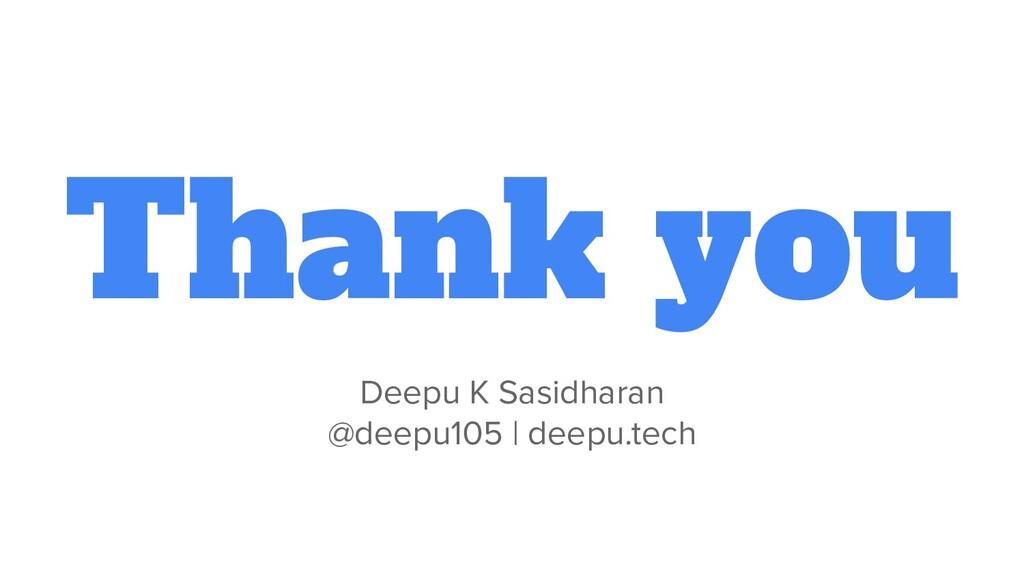 Thank you Deepu K Sasidharan @deepu105   deepu....