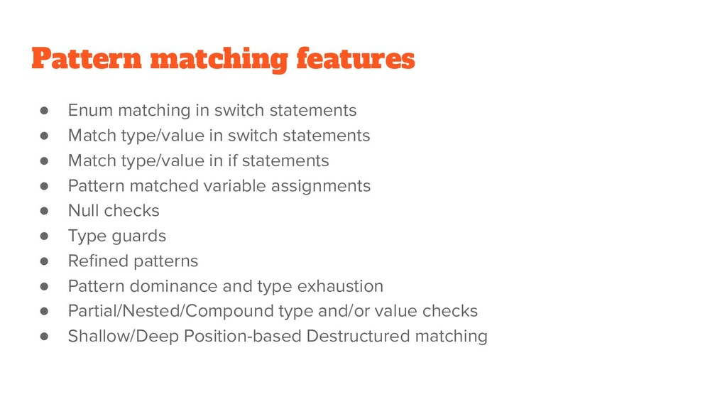 Pattern matching features ● Enum matching in sw...