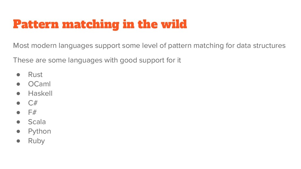 Pattern matching in the wild Most modern langua...