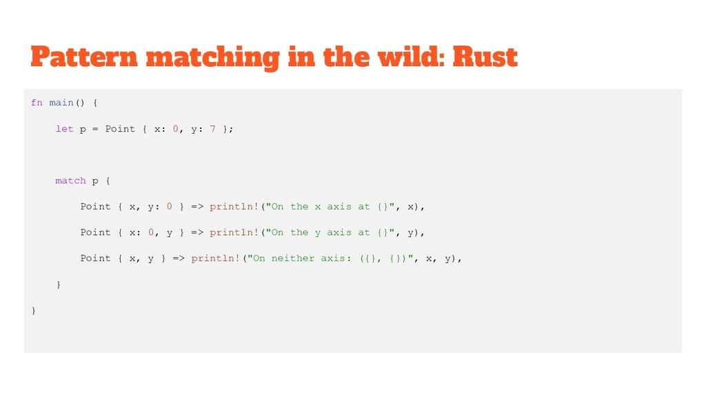 Pattern matching in the wild: Rust fn main() { ...