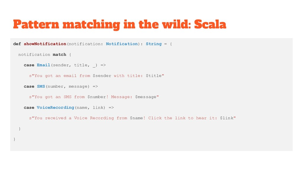 Pattern matching in the wild: Scala def showNot...