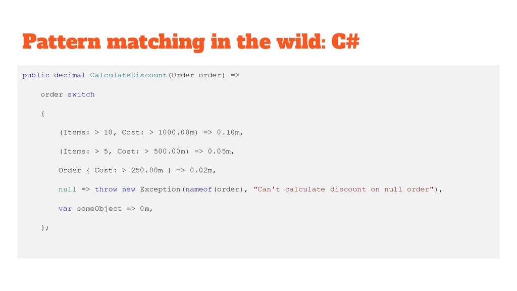 Pattern matching in the wild: C# public decimal...