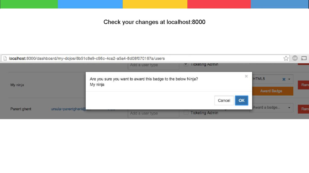 Check your changes at localhost:8000